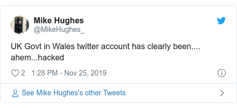 Twitter post by @MikeHughes_: UK Govt in Wales twitter account has clearly been.... ahem...hacked