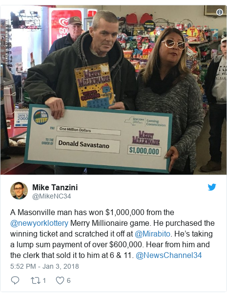 Twitter post by @MikeNC34: A Masonville man has won $1,000,000 from the  @newyorklottery Merry Millionaire game. He purchased the winning ticket and scratched it off at @Mirabito. He's taking a lump sum payment of over $600,000. Hear from him and the clerk that sold it to him at 6 & 11. @NewsChannel34