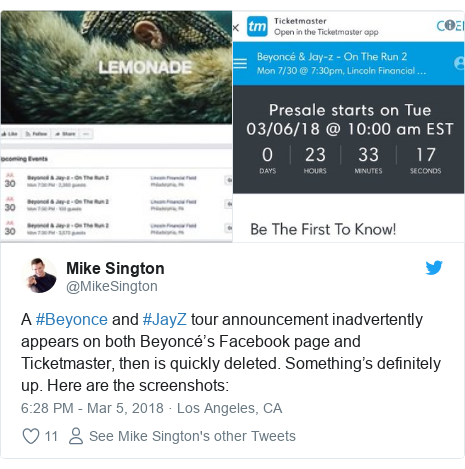 Twitter post by @MikeSington: A #Beyonce and #JayZ tour announcement inadvertently appears on both Beyoncé's Facebook page and Ticketmaster, then is quickly deleted. Something's definitely up. Here are the screenshots