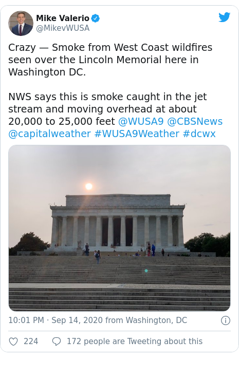 Twitter post by @MikevWUSA: Crazy — Smoke from West Coast wildfires seen over the Lincoln Memorial here in Washington DC.NWS says this is smoke caught in the jet stream and moving overhead at about 20,000 to 25,000 feet @WUSA9 @CBSNews @capitalweather #WUSA9Weather #dcwx