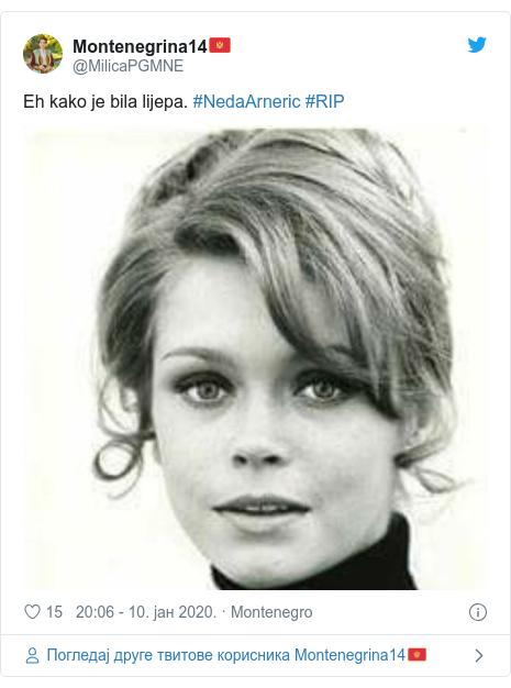 Twitter post by @MilicaPGMNE: Eh kako je bila lijepa. #NedaArneric #RIP
