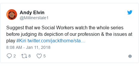 Twitter post by @Millinerstale1: Suggest that we Social Workers watch the whole series before judging its depiction of our profession & the issues at play #Kiri