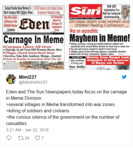 Twitter post by @Mimimefo237: Eden and The Sun Newspapers today focus on the carnage in Meme Division. >several villages in Meme transformed into war zones>killing of soldiers and civilians>the curious silence of the government on the number of casualties.
