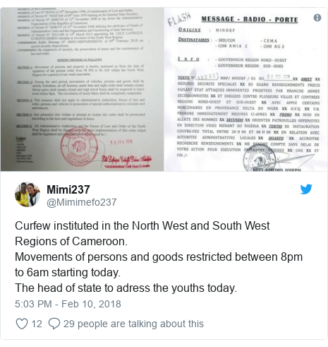Twitter post by @Mimimefo237: Curfew instituted in the North West and South West Regions of Cameroon.Movements of persons and goods restricted between 8pm to 6am starting today. The head of state to adress the youths today.