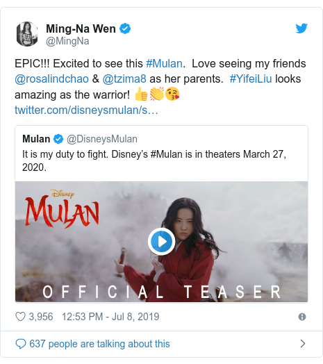 Twitter post by @MingNa: EPIC!!! Excited to see this #Mulan.  Love seeing my friends @rosalindchao & @tzima8 as her parents.  #YifeiLiu looks amazing as the warrior! 👍👏😘