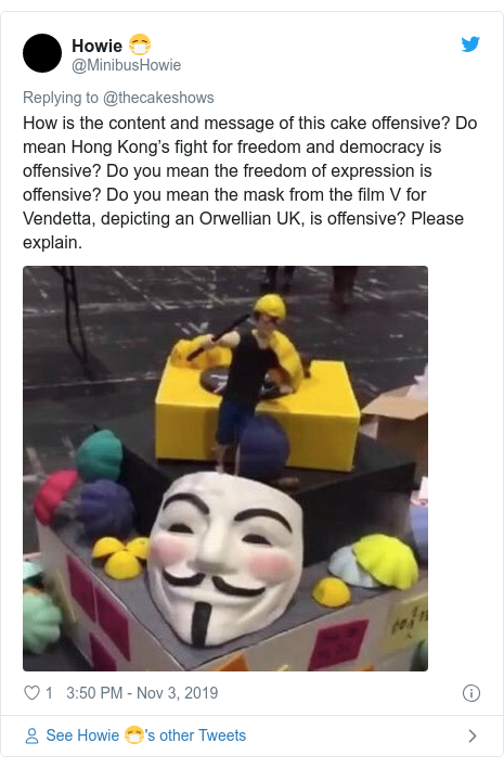 Twitter post by @MinibusHowie: How is the content and message of this cake offensive? Do mean Hong Kong's fight for freedom and democracy is offensive? Do you mean the freedom of expression is offensive? Do you mean the mask from the film V for Vendetta, depicting an Orwellian UK, is offensive? Please explain.
