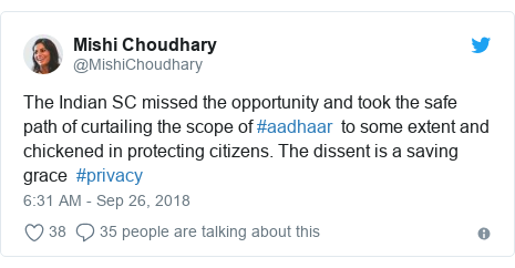 Twitter post by @MishiChoudhary: The Indian SC missed the opportunity and took the safe path of curtailing the scope of #aadhaar  to some extent and chickened in protecting citizens. The dissent is a saving grace  #privacy