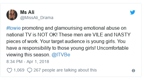 Twitter post by @MissAli_Drama: #towie promoting and glamourising emotional abuse on national TV is NOT OK! These men are VILE and NASTY pieces of work. Your target audience is young girls. You have a responsibility to those young girls! Uncomfortable viewing this season. @ITVBe
