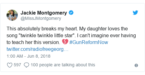 """Twitter post by @MissJMontgomery: This absolutely breaks my heart. My daughter loves the song """"twinkle twinkle little star"""". I can't imagine ever having to teach her this version. 💔 #GunReformNow"""