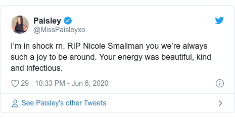 Twitter post by @MissPaisleyxo: I'm in shock rn. RIP Nicole Smallman you we're always such a joy to be around. Your energy was beautiful, kind and infectious.