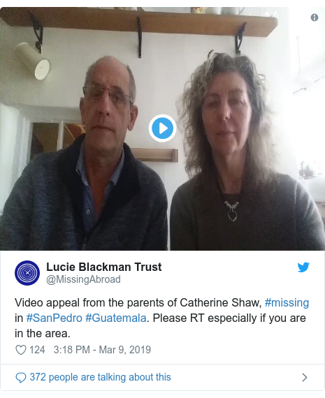 Twitter post by @MissingAbroad: Video appeal from the parents of Catherine Shaw, #missing in #SanPedro #Guatemala. Please RT especially if you are in the area.