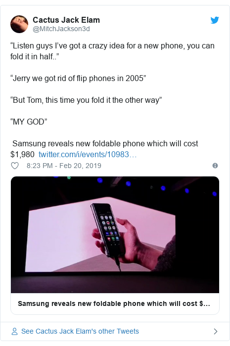 "Twitter post by @MitchJackson3d: ""Listen guys I've got a crazy idea for a new phone, you can fold it in half.."" ""Jerry we got rid of flip phones in 2005""""But Tom, this time you fold it the other way""""MY GOD"" Samsung reveals new foldable phone which will cost $1,980"