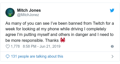 Twitter post by @MitchJonez: As many of you can see I've been banned from Twitch for a week for looking at my phone while driving I completely agree I'm putting myself and others in danger and I need to be more responsible. Thanks 🦀