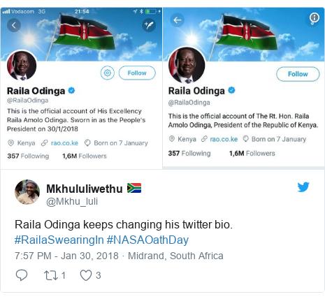 Ujumbe wa Twitter wa @Mkhu_luli: Raila Odinga keeps changing his twitter bio. #RailaSwearingIn #NASAOathDay