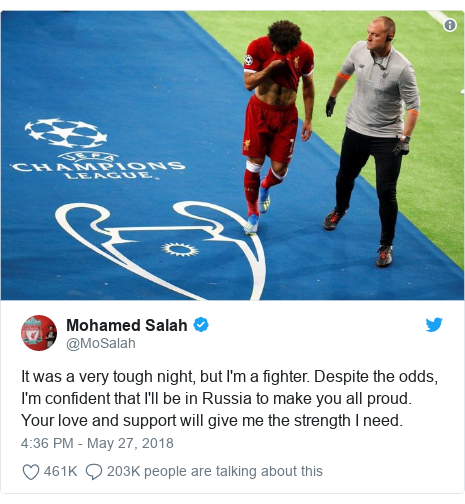 Twitter wallafa daga @MoSalah: It was a very tough night, but I'm a fighter. Despite the odds, I'm confident that I'll be in Russia to make you all proud. Your love and support will give me the strength I need.