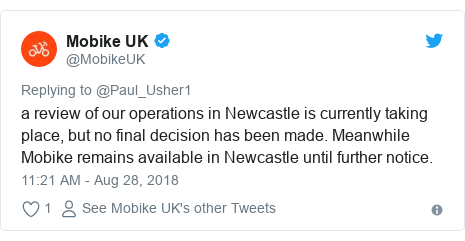 Twitter post by @MobikeUK: a review of our operations in Newcastle is currently taking place, but no final decision has been made. Meanwhile Mobike remains available in Newcastle until further notice.