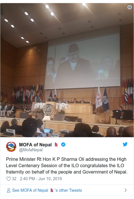 Twitter post by @MofaNepal: Prime Minister Rt Hon K P Sharma Oli addressing the High Level Centenary Session of the ILO congratulates the ILO fraternity on behalf of the people and Government of Nepal.