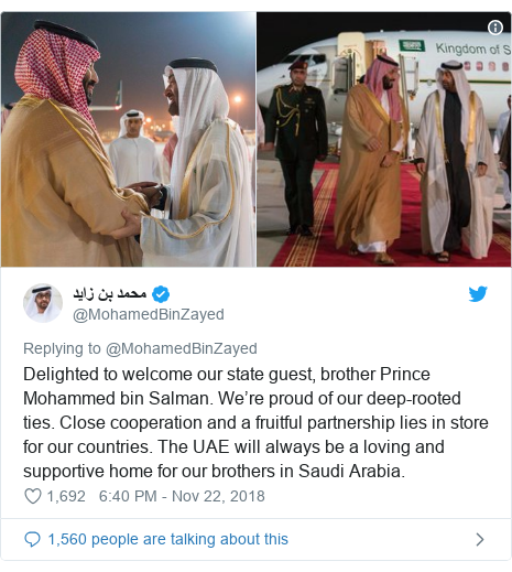 Twitter හි @MohamedBinZayed කළ පළකිරීම: Delighted to welcome our state guest, brother Prince Mohammed bin Salman. We're proud of our deep-rooted ties. Close cooperation and a fruitful partnership lies in store for our countries. The UAE will always be a loving and supportive home for our brothers in Saudi Arabia.