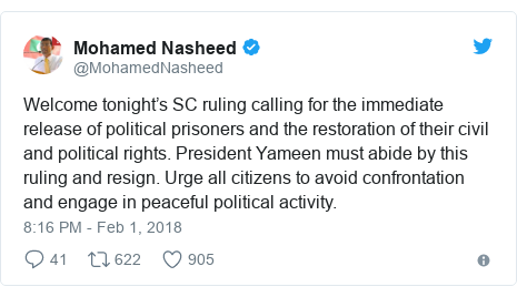 Twitter post by @MohamedNasheed: Welcome tonight's SC ruling calling for the immediate release of political prisoners and the restoration of their civil and political rights. President Yameen must abide by this ruling and resign. Urge all citizens to avoid confrontation and engage in peaceful political activity.