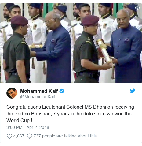 Twitter post by @MohammadKaif: Congratulations Lieutenant Colonel MS Dhoni on receiving the Padma Bhushan, 7 years to the date since we won the World Cup !