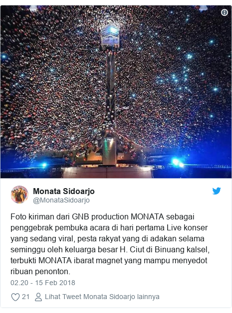Twitter pesan oleh @MonataSidoarjo: Foto kiriman dari GNB production MONATA sebagai penggebrak pembuka acara di hari pertama Live konser yang sedang viral, pesta rakyat yang di adakan selama seminggu oleh keluarga besar H. Ciut di Binuang kalsel, terbukti MONATA ibarat magnet yang mampu menyedot ribuan penonton.