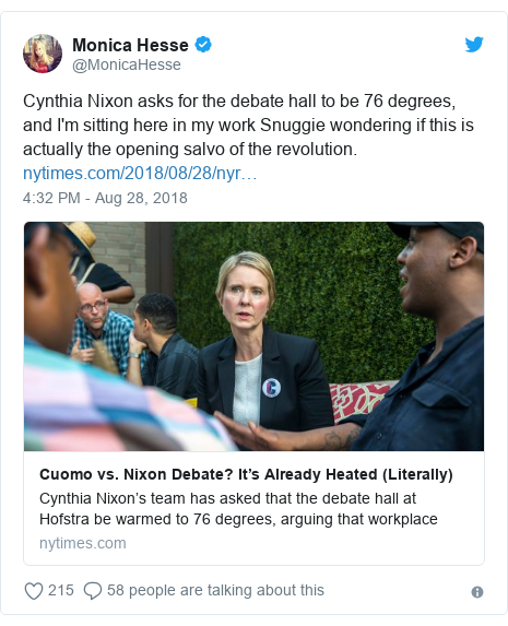 Twitter post by @MonicaHesse: Cynthia Nixon asks for the debate hall to be 76 degrees, and I'm sitting here in my work Snuggie wondering if this is actually the opening salvo of the revolution.