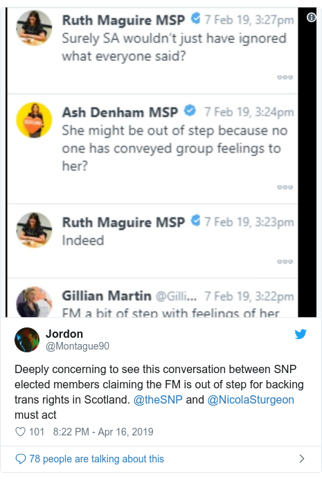 Twitter post by @Montague90: Deeply concerning to see this conversation between SNP elected members claiming the FM is out of step for backing trans rights in Scotland. @theSNP and @NicolaSturgeon must act