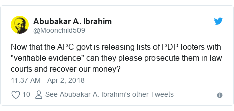 """Twitter post by @Moonchild509: Now that the APC govt is releasing lists of PDP looters with """"verifiable evidence"""" can they please prosecute them in law courts and recover our money?"""