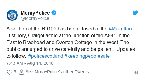Twitter post by @MorayPolice: A section of the B9102 has been closed at the #Macallan Distillery, Craigellachie at the junction of the A941 in the East to Braehead and Overton Cottage in the West. The public are urged to drive carefully and be patient.  Updates to follow.  #policescotland #keepingpeoplesafe