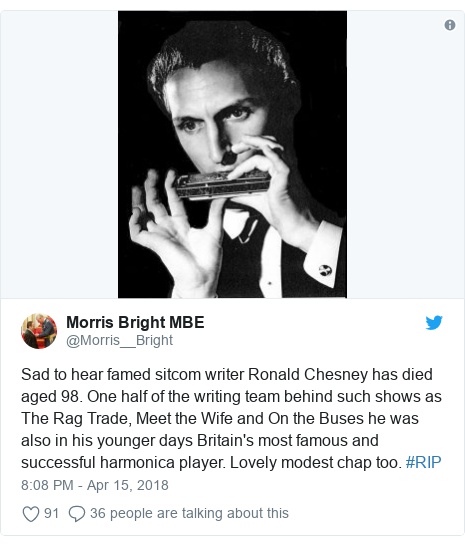 Twitter post by @Morris__Bright: Sad to hear famed sitcom writer Ronald Chesney has died aged 98. One half of the writing team behind such shows as The Rag Trade, Meet the Wife and On the Buses he was also in his younger days Britain's most famous and successful harmonica player. Lovely modest chap too. #RIP