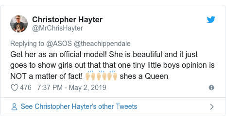 Twitter post by @MrChrisHayter: Get her as an official model! She is beautiful and it just goes to show girls out that that one tiny little boys opinion is NOT a matter of fact! 🙌🏼🙌🏼🙌🏼 shes a Queen