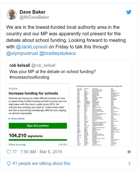 Twitter post by @MrDaveBaker: We are in the lowest-funded local authority area in the country and our MP was apparently not present for the debate about school funding. Looking forward to meeting with @JackLopresti on Friday to talk this through @olympustrust @bradleystokecs