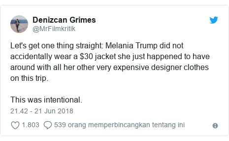 Twitter pesan oleh @MrFilmkritik: Let's get one thing straight  Melania Trump did not accidentally wear a $30 jacket she just happened to have around with all her other very expensive designer clothes on this trip.This was intentional.