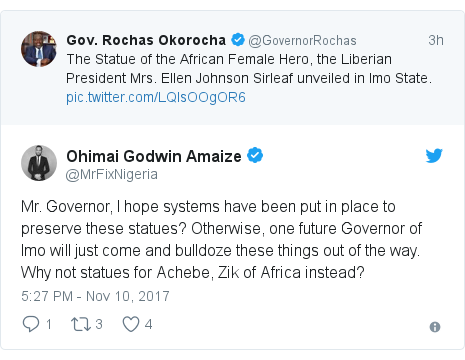 Twitter post by @MrFixNigeria: Mr. Governor, I hope systems have been put in place to preserve these statues? Otherwise, one future Governor of Imo will just come and bulldoze these things out of the way. Why not statues for Achebe, Zik of Africa instead?