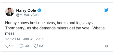 Twitter post by @MrHarryCole: Nanny knows best on knives, booze and fags says Thornberry.. as she demands minors get the vote.. What a mess