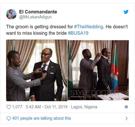 Twitter wallafa daga @MrLekanAdigun: The groom is getting dressed for #TheWedding. He doesn't want to miss kissing the bride #BUSA19