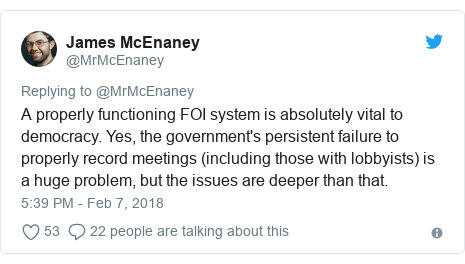 Twitter post by @MrMcEnaney: A properly functioning FOI system is absolutely vital to democracy. Yes, the government's persistent failure to properly record meetings (including those with lobbyists) is a huge problem, but the issues are deeper than that.