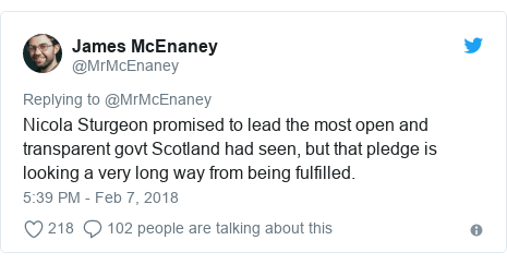 Twitter post by @MrMcEnaney: Nicola Sturgeon promised to lead the most open and transparent govt Scotland had seen, but that pledge is looking a very long way from being fulfilled.