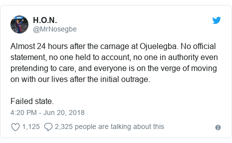 Twitter post by @MrNosegbe: Almost 24 hours after the carnage at Ojuelegba. No official statement, no one held to account, no one in authority even pretending to care, and everyone is on the verge of moving on with our lives after the initial outrage.Failed state.