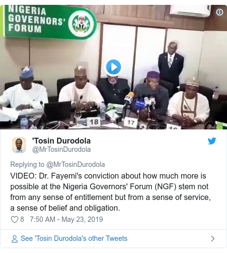 Twitter post by @MrTosinDurodola: VIDEO  Dr. Fayemi's conviction about how much more is possible at the Nigeria Governors' Forum (NGF) stem not from any sense of entitlement but from a sense of service, a sense of belief and obligation.