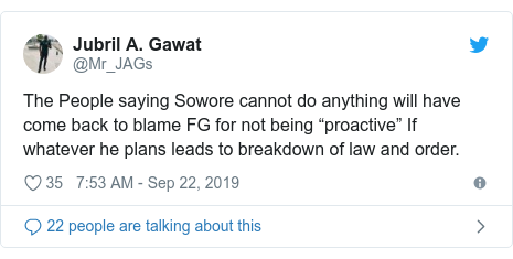"Twitter post by @Mr_JAGs: The People saying Sowore cannot do anything will have come back to blame FG for not being ""proactive"" If whatever he plans leads to breakdown of law and order."