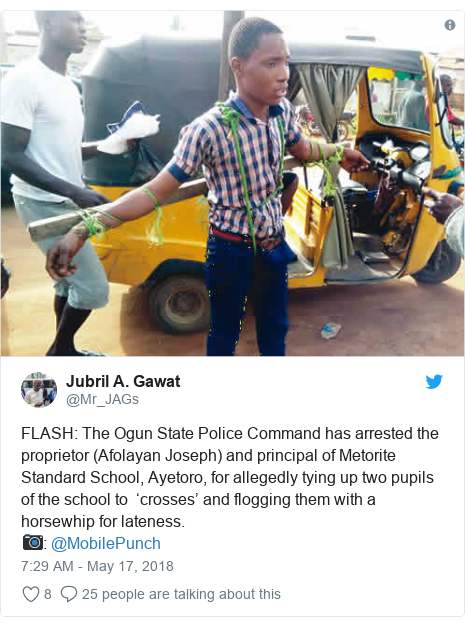 Twitter post by @Mr_JAGs: FLASH  The Ogun State Police Command has arrested the proprietor (Afolayan Joseph) and principal of Metorite Standard School, Ayetoro, for allegedly tying up two pupils of the school to  'crosses' and flogging them with a horsewhip for lateness.📷  @MobilePunch