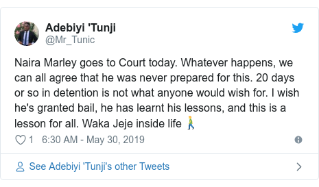 Twitter post by @Mr_Tunic: Naira Marley goes to Court today. Whatever happens, we can all agree that he was never prepared for this. 20 days or so in detention is not what anyone would wish for. I wish he's granted bail, he has learnt his lessons, and this is a lesson for all. Waka Jeje inside life🚶