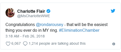 Twitter post by @MsCharlotteWWE: Congratulations @rondarousey - that will be the easiest thing you ever do in MY ring. #EliminationChamber