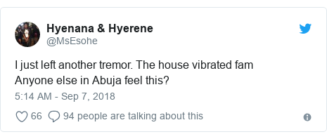 Twitter post by @MsEsohe: I just left another tremor. The house vibrated famAnyone else in Abuja feel this?