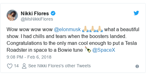 Twitter post by @MsNikkiFlores: Wow wow wow wow @elonmusk 🙏🏼🙏🏼🙏🏼 what a beautiful show. I had chills and tears when the boosters landed. Congratulations to the only man cool enough to put a Tesla Roadster in space to a Bowie tune 🍾 @SpaceX
