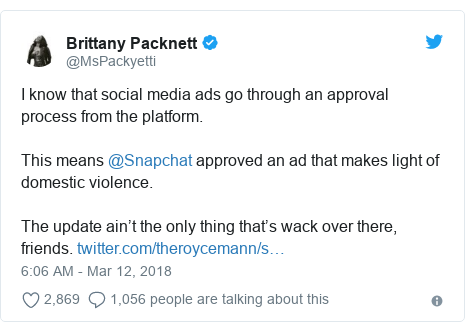 Twitter post by @MsPackyetti: I know that social media ads go through an approval process from the platform.This means @Snapchat approved an ad that makes light of domestic violence.The update ain't the only thing that's wack over there, friends.