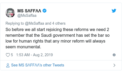 Twitter post by @MsSaffaa: So before we all start rejoicing these reforms we need 2 remember that the Saudi government has set the bar so low for human rights that any minor reform will always seem monumental.
