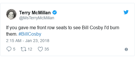 Twitter post by @MsTerryMcMillan: If you gave me front row seats to see Bill Cosby I'd burn them. #BillCosby