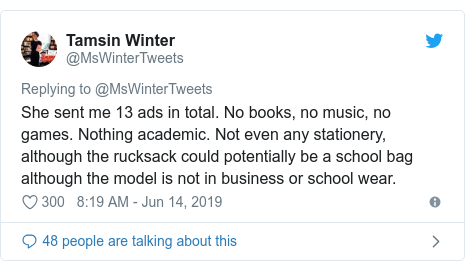 Twitter post by @MsWinterTweets: She sent me 13 ads in total. No books, no music, no games. Nothing academic. Not even any stationery, although the rucksack could potentially be a school bag although the model is not in business or school wear.